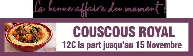 La bonne affaire du moment ! Couscous Royal 12€ la part jusqu'au 15 Novembre 2020